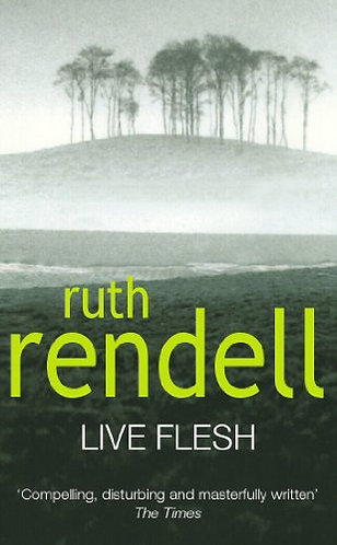 Live Flesh by Rendell Ruth