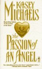 The Passion Of An Angel by Michaels Kasey