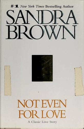 Not Even For Love by Brown Sandra