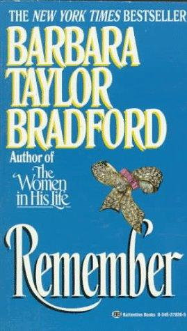 Remember by Bradford Barbara Taylor