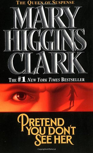 Pretend You Don't See Her by Clark Mary Higgins