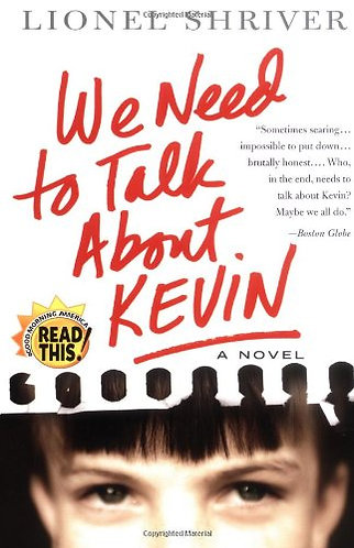 We Need to Talk About Kevin by Shriver Lionel