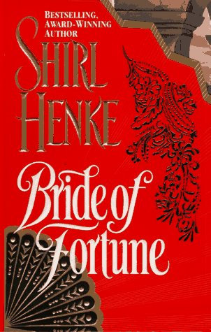 Bride Of Fortune by Henke Shirl