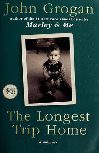 The Longest Trip Home by Grogan John