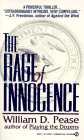 The Rage Of Innocence by Pease W