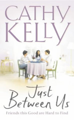 Just Between Us by Kelly C