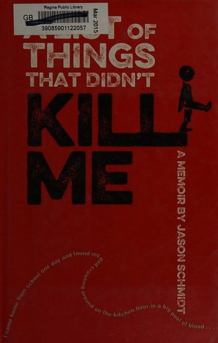 A List of Things That Didn't Kill Me by Schmidt Jason