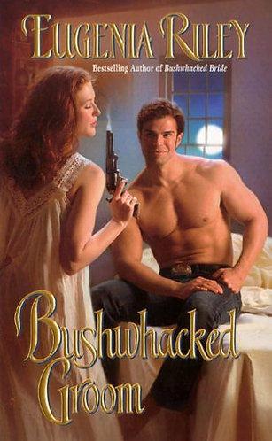 Bushwhacked Groom by Riley E