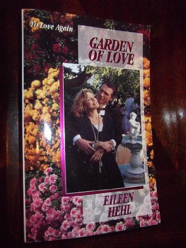 Garden Of Love by Hehl Eileen