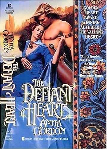 The Defiant Heart by Gordon Anita