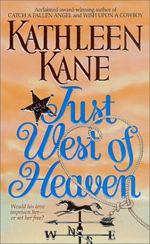 Just West Of Heaven by Kane K