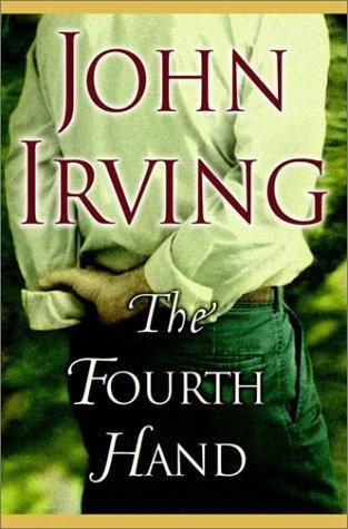 The Fourth Hand by Irving John