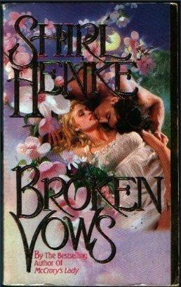 Broken Vows by Henke Shirl