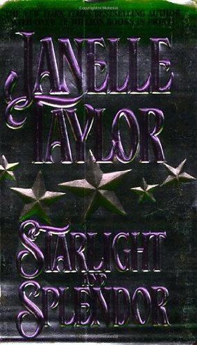 Starlight And Splendor by Taylor J