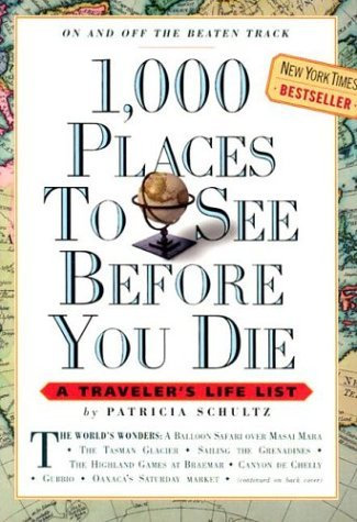 1000 Places To See Before You Die by Schultz Patricia