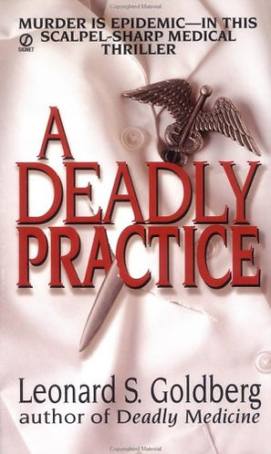 A Deadly Practice by Goldberg L