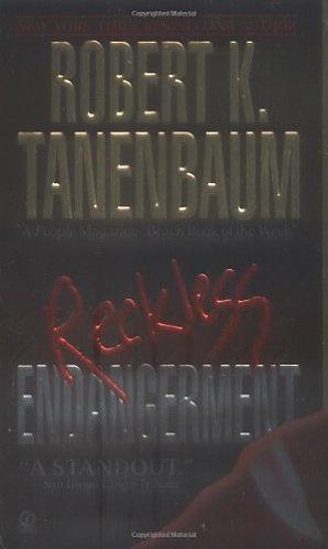 Reckless Endangerment by Tanenbaum Robert K.