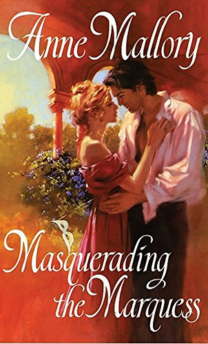 Masquerading The Marquess by Mallory Anne