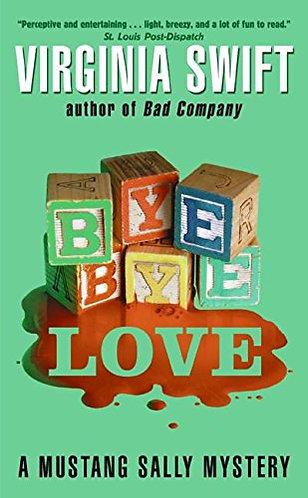 Bye Bye Love by Swift Virginia
