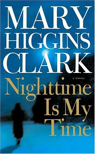 Nighttime Is My Time by Clark Mary Higgins