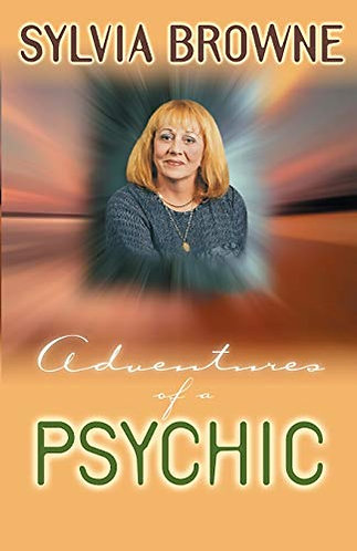 Adventures of a Psychic by Browne Sylvi