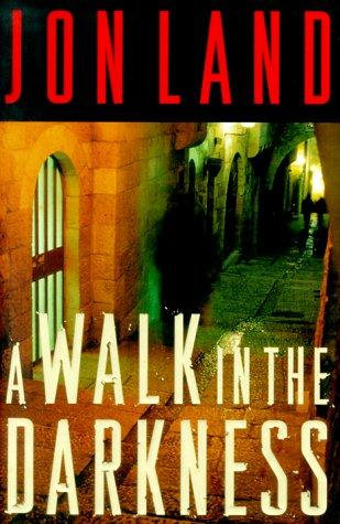 A Walk In The Darkness by Land John
