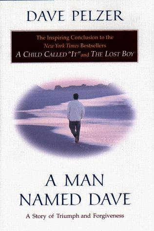 A Man Named Dave by Pelzer Dave