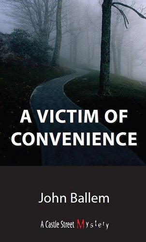 A Victim of Convenience by Ballem John