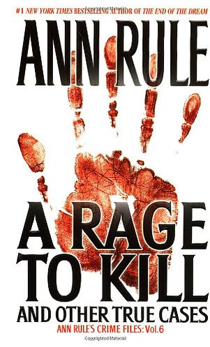 A Rage To Kill by Rule Ann