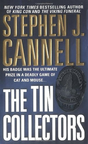 The Tin Collectors by Cannell Stephen J.