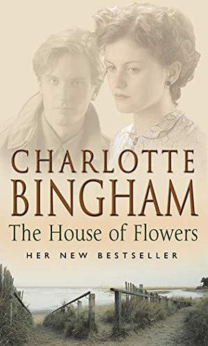 Bingham Charlotte - The House Of Flowers