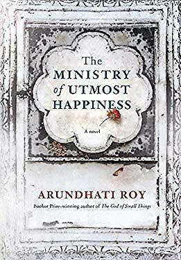 THE MINISTRY OF UTMOST HAPPINESS by Roy Arundhat