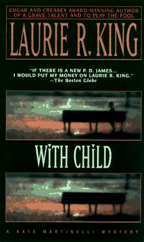 With Child by King Laurie R.