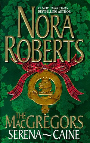 The Macgregors: Serena & Caine by Roberts Nora