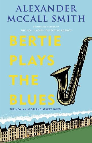 Bertie Plays the Blues by Smith Alexander McCall