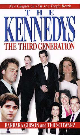 The Kennedys The Third Generat by Gibson/schwa