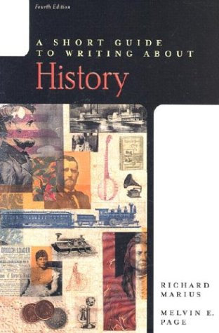 A Short Guide to Writing About History by Marius Richard