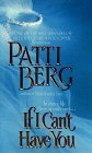 If I Can't Have You by Berg Patti