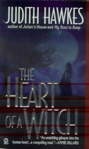 The Heart Of A Witch by Hawkes J