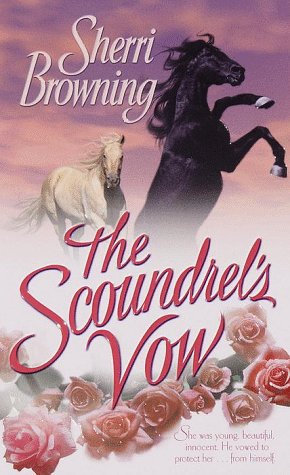 The Scondrel's Vow by Browning Sherri