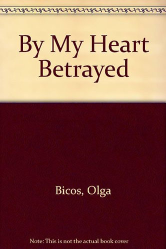 By My Heart Betrayed by Bicos Olga