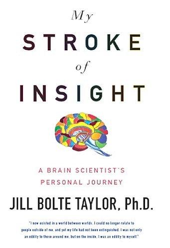 My Stroke of Insight by Taylor Jill