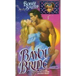 Bayou Bride by Smith Bobbi