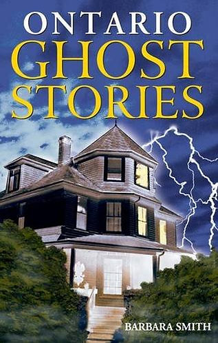 Ontario Ghost Stories by Smith Barbar