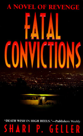 Fatal Convictions by Geller S