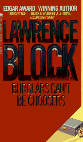 Burglars Can't Be Choosers by Block Lawrence