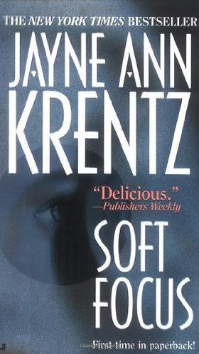 Soft Focus by Krentz Jayne Ann