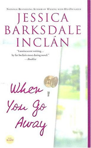 When you go away by Inclan Jessica Barksdale