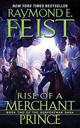 Rise Of A Merchant Prince by Feist Raymond E.