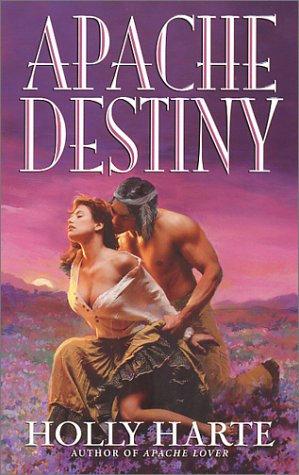 Apache Destiny by Harte Holly